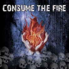 Consume the Fire